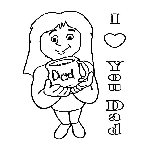 I Love Dad, : Girl Bring Daddys Mug I Love Dad Coloring Pages