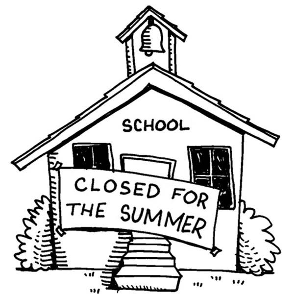 School House, : School House is Closed for the Summer Coloring Page