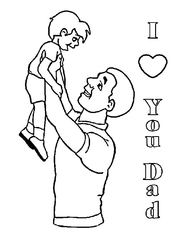 I Love Dad, : Daddy Lifting Me High I Love Dad Coloring Pages